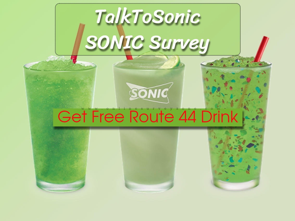 TalktoSonic Customer Satisfaction Survey To Win Free Route 44 Coupon