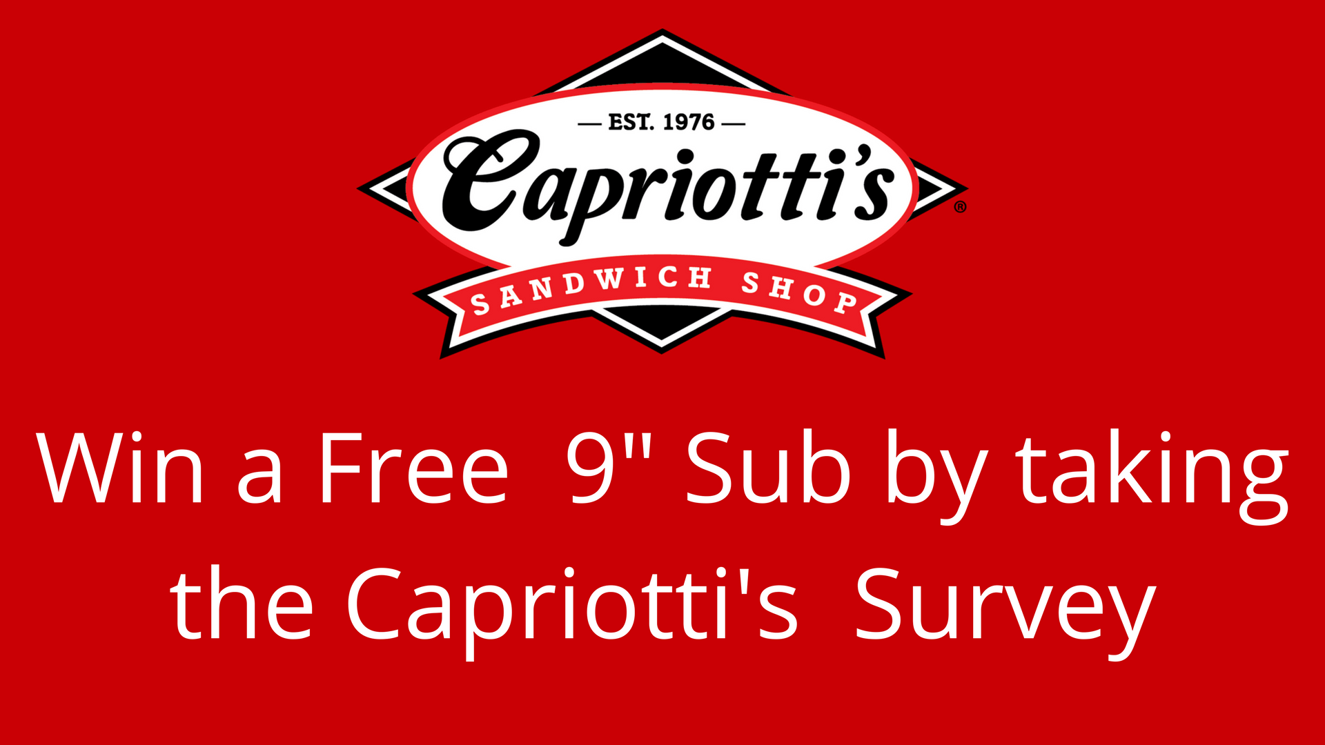 TellCapriottis: Win a free 9″ Sub To Complete The Customer Satisfaction Survey At www.tellcapriottis.com